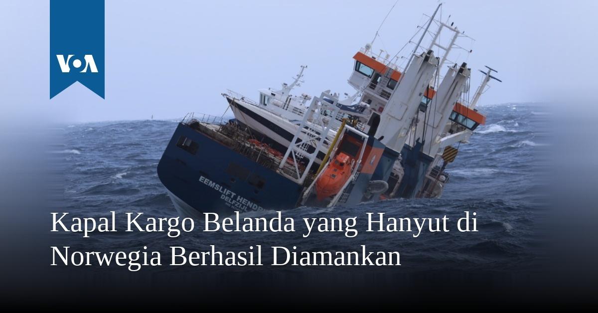 Kapal Kargo Belanda yang Hanyut di Norwegia Berhasil Diamankan