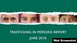 """Laporan tahunan perdagangan manusia Deplu AS, """"Trafficking in Persons Report"""" tahun 2016 yang dirilis Kamis (30/6)."""