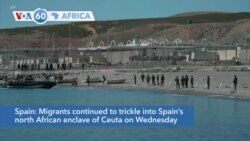 VOA60 Africa - Migrants continue to trickle into Spain's north African enclave of Ceuta