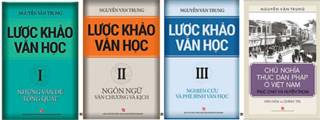 Một số sách Nguyễn Văn Trung xuất bản trước 1975, sau này tái bản ở trong nước từ sau năm 2000. [tư liệu Trần Huy Bích]