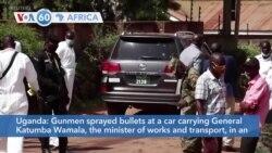 VOA60 Africa - Uganda: Ex-Army Commander Survives Apparent Assassination Attempt