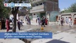 VOA60 Addunyaa - Afghanistan: Gunmen kill at least four staffers of polio vaccination teams