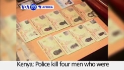 VOA60 Africa - Kenya: Police kill four men who were suspected of planning attacks on the city of Malindi