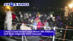 VOA60 Africa - Libya: 360 African and Arab migrants were rescued off the coast of Tripoli