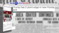 VOA60 Elections - CNN: Trump has a two point lead over Clinton in Florida