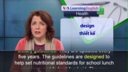 Phát âm chuẩn - Anh ngữ đặc biệt: New Dietary Guidelines (VOA)