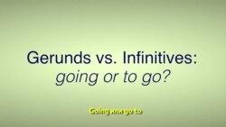 Грамматика на каждый день - герундии и инфинитивы: going или to go?