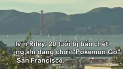 Một người đàn ông bị giết trong lúc chơi Pokemon ở San Francisco