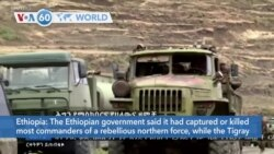 VOA60 Addunyaa - The Ethiopian government said it had captured or killed most commanders of a rebellious northern force