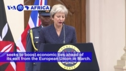 VOA60 Africa - Britain's May Seeks to Boost Trade Ties on Africa Trip