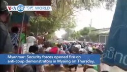 VOA60 Addunyaa - Myanmar: Security forces opened fire on anti-coup demonstrators in Myaing
