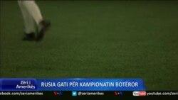 Rusia, gati për Kampionatin Botëror të Futbollit