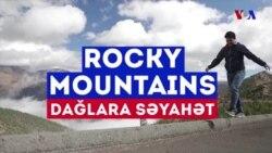 Rocky Mountains - Dağlara səyahət