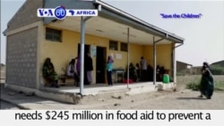 VOA60 Africa - NGO Save the Children says Ethiopia needs $245 million in food aid