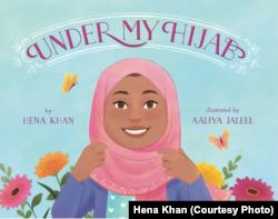 "Sampul depan buku ""Under My Hijab"" karya Hena Khan. (Foto: Hena Khan)"