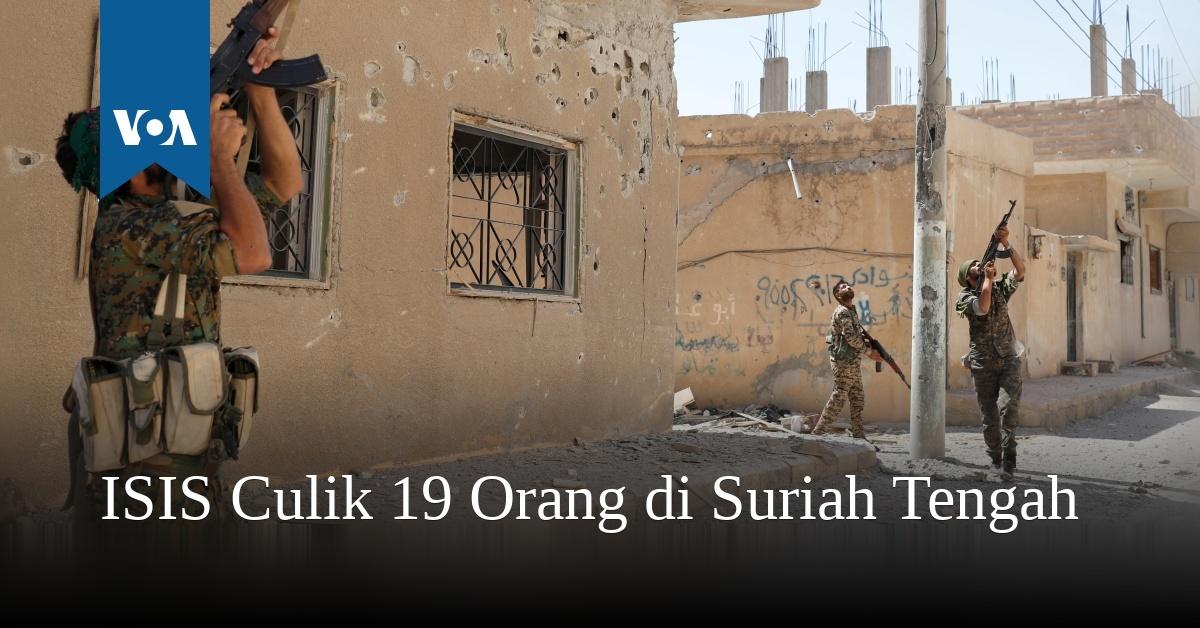 ISIS Culik 19 Orang di Suriah Tengah