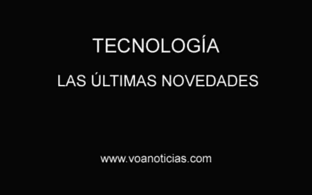 Tecnología: las novedades de la semana