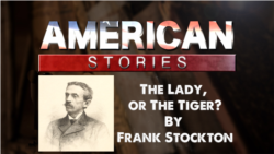 The Lady, or the Tiger? by Frank Stockton