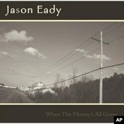 Deep South Music Influences Jason Eady's, 'When The Money's All Gone'