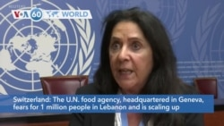 VOA60 World - The U.N. food agency fears for 1 million people in Lebanon and is scaling up its food assistance operations