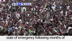 VOA60 Africa - Ethiopia declares a six-month state of emergency