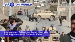 VOA60 World - A Taliban car bomb blast kills four Afghan special forces in Kabul