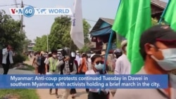 VOA60 Addunyaa - Anti-coup protests continued Tuesday in Dawei in southern Myanmar