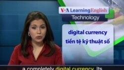 Anh ngữ đặc biệt: Bitcoin (VOA-Tech Report)