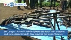 VOA60 Afrikaa - DR Congo: Dozens of militia fighters surrender in North Kivu province