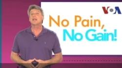 Thành ngữ tiếng Anh thông dụng: No pain, no gain (VOA)