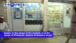 VOA60 Africa- In the shops of the markets or in the center of Khartoum, dozens of jewelery shops continue to trade gold