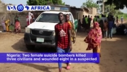VOA60 Africa - Nigeria: Two female suicide bombers killed three civilians and wounded eight