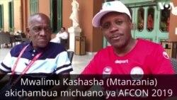 AFCON 2019 MISRI : Mahojiano na mchambuzi Kashasha