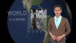 Học tiếng Anh qua tin tức - Nghĩa và cách dùng từ Money (VOA)