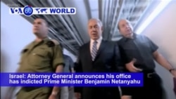 VOA60 World PM - Israel: Attorney General announces his office has indicted Prime Minister Benjamin Netanyahu on corruption charges