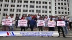Dân Kazakhstan biểu tình phản đối sự ảnh hưởng của Trung Quốc