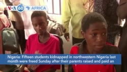 VOA60 Africa- Fifteen students kidnapped in northwestern Nigeria last month were freed on Sunday