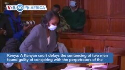 VOA60 Afrikaa - A Kenyan court delayed the sentencing of two men found guilty of the Nairobi Westgate Mall attack