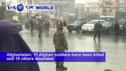 VOA60 World PM - Eleven Killed in 2nd Attack in Three Days in Kabul