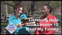 Let's Learn English Lesson 12 Listening Quiz