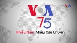 VOA 75 năm: Nhiều năm, Nhiều câu chuyện