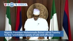 """VOA60 Afrikaa - President Buhari called for the """"uninhibited supply of safe and effective coronavirus vaccines for all."""""""