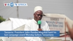 VOA60 Afrikaa - President John Magufuli held his last campaign event before Tanzanians go to the polls to vote