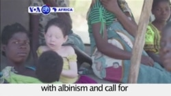 VOA60 Africa - Malawi: Citizens protest attacks on people with albinism
