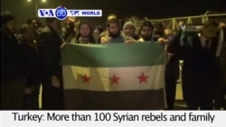 VOA60 World - More than 100 Syrian rebels and family members arrive in Hatay, Turkey