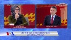 Hôn thê của Khashoggi từ chối lời mời gặp trump