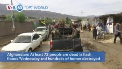VOA60 Addunyaa - At least 72 people are dead in flash floods and hundreds of homes destroyed north of Kabul, Afghanistan