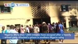 VOA60 Africa - More Than 1,800 Prisoners Escape After Nigeria Prison Attack