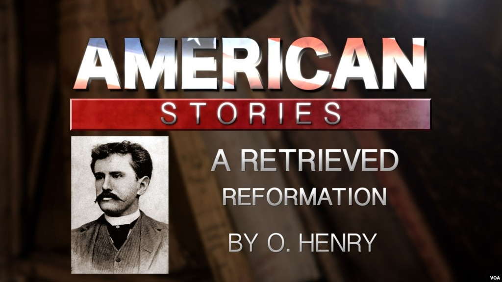 the plot summary of a retrieved reformation a short story by o henry The best short stories of o henry  henry, o, 1862-1910 contents/summary  a retrieved reformation the renaissance at charleroi.