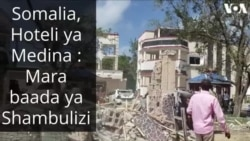 Somalia : Shambulizi la Hoteli ya Medina